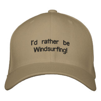 I'd rather be Windsurfing! Embroidered Baseball Caps