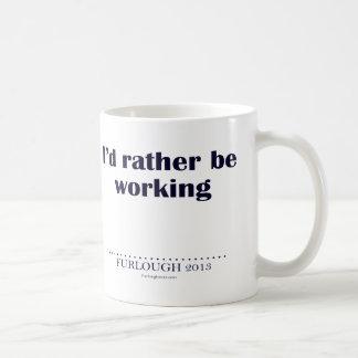 I'd Rather Be Working Basic White Mug