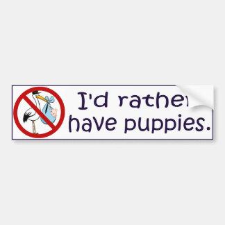 I'd Rather Have Puppies Bumper Sticker