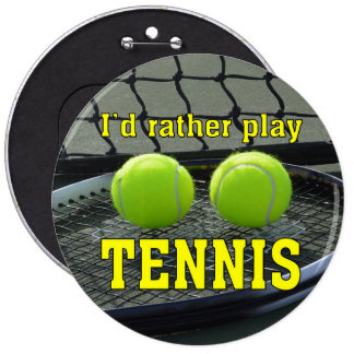 I'd Rather Play Tennis 6 Cm Round Badge