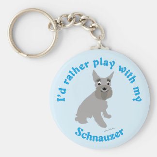 I'd Rather Play With My Schnauzer Key Ring