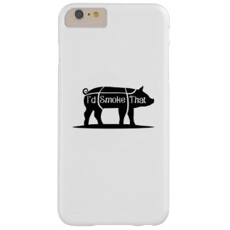 I'd Smoke That Pig Pork Bbq Barbecue Funny Barely There iPhone 6 Plus Case