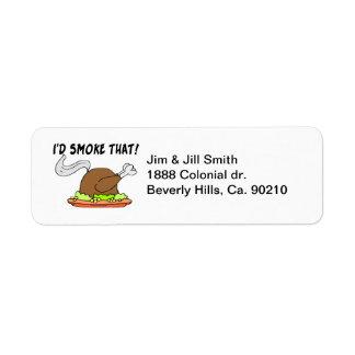 I'd Smoke That Turkey Return Address Label