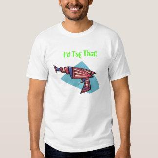 I'd Tag That T-shirts