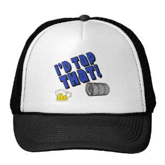 I'd Tap That! Hat