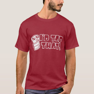 Id Tap That Keg Lets Party T-Shirt