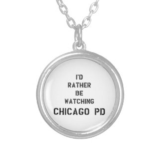 I'd to rather BE watching Chicago PDD Silver Plated Necklace