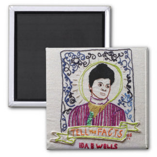 Ida B. Wells: Tell the Facts Square Magnet