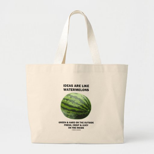 Ideas Are Like Watermelons (Food For Thought) Canvas Bags