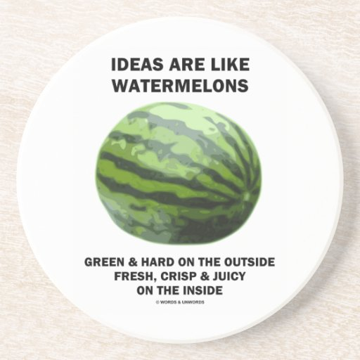 Ideas Are Like Watermelons (Food For Thought) Beverage Coaster