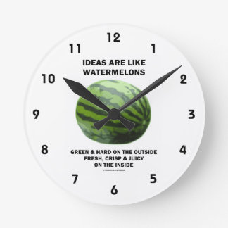 Ideas Are Like Watermelons (Food For Thought) Wallclocks