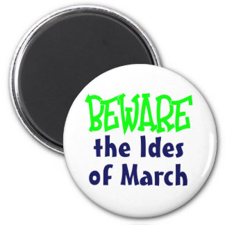 Ides of March 6 Cm Round Magnet