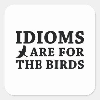 Idioms Are For The Birds Square Sticker