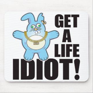 Idiot Bad Bun Life Mouse Pad