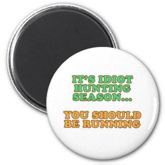 Idiot Hunting Season 6 Cm Round Magnet