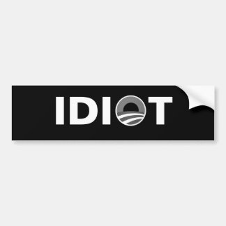 Idiot - Obama Bumper Sticker