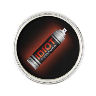 Idiot remover. lapel pin