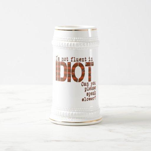 Idiot - Stein Mug