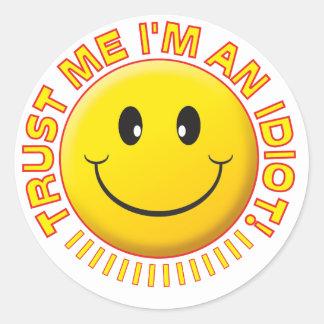 Idiot Trust Me Smile Round Stickers