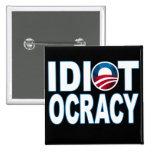 IDIOTOCRACY: Anti-Democrats Merchandise Pin