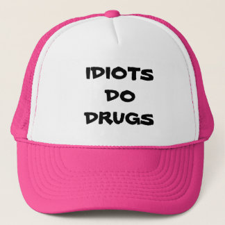 IDIOTS DO DRUGS HAT