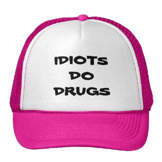 IDIOTS DO DRUGS HAT