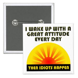 Idiots Happen Funny Button