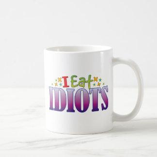 Idiots I Eat Basic White Mug