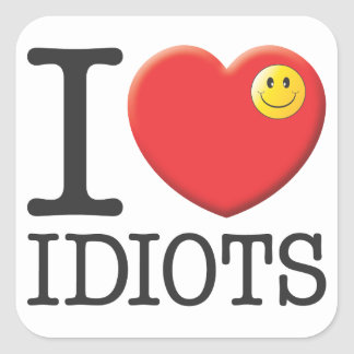 Idiots Square Stickers