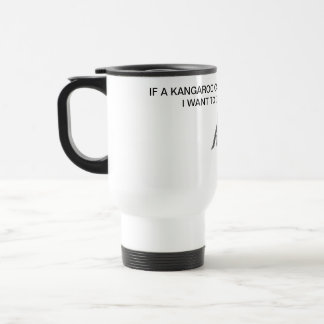 'IF A KANGAROO CAN EVOLVE..' TRAVEL MUG