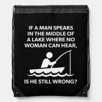 If A Man Speaks In A Lake - Fishing, Funny Novelty