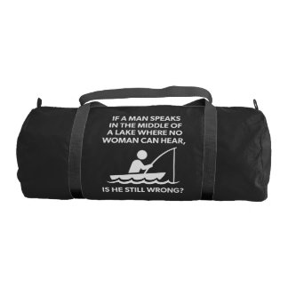 If A Man Speaks In A Lake - Fishing, Funny Novelty Gym Bag