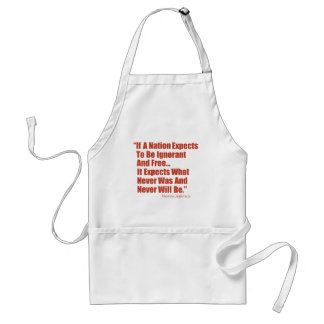 If a Nation Expect to be Ignorant and Free... Apron