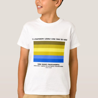 If A Rainbow Looks Likes This You Have Protanopia T-Shirt