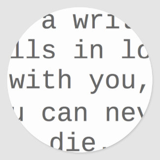 """If a writer falls in love with you..."" products Stickers"