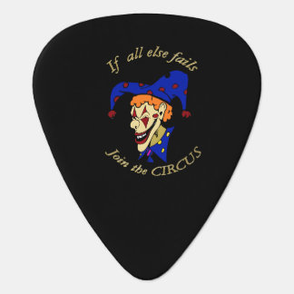 If all else fails join the CIRCUS blue clown Plectrum