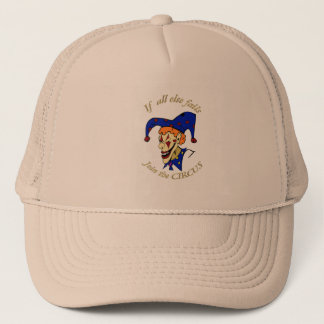 If all else fails join the CIRCUS blue clown Trucker Hat