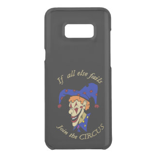 If all else fails join the CIRCUS blue clown Uncommon Samsung Galaxy S8 Plus Case
