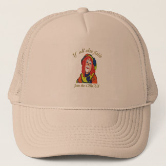 If all else fails join the CIRCUS female clown Trucker Hat