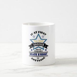 If At First You Don't Succeed Basic White Mug