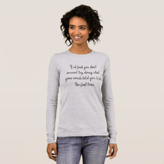 If at first you don't succeed...coaching long sleeve T-Shirt