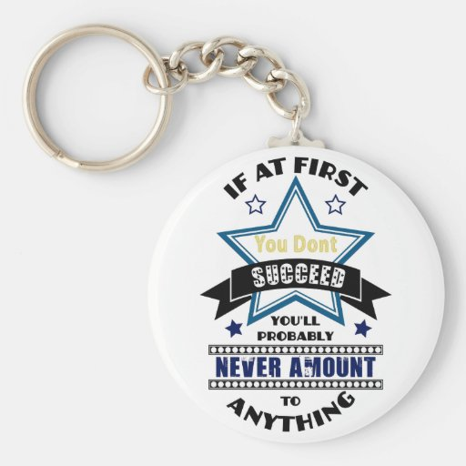 If At First You Don't Succeed Key Chain