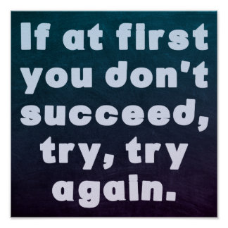 If at first you don't succeed... Motivation Poster