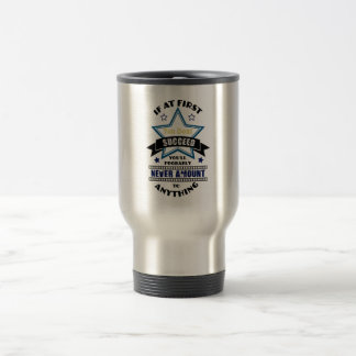 If At First You Don't Succeed Stainless Steel Travel Mug
