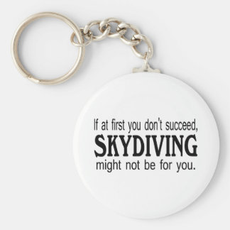 If At First you Dont Succeed Skydiving Basic Round Button Key Ring