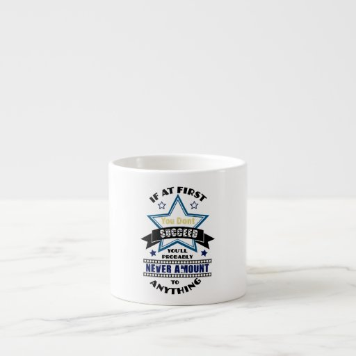 If At First You Don't Succeed Espresso Mugs