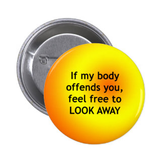 If Body Offends 6 Cm Round Badge