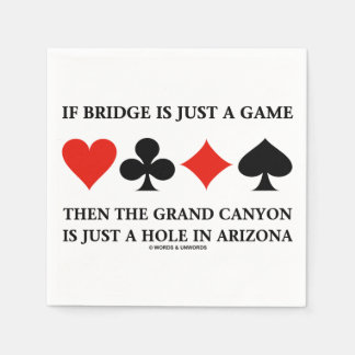 If Bridge Is Just A Game Grand Canyon Four Cards Disposable Napkin