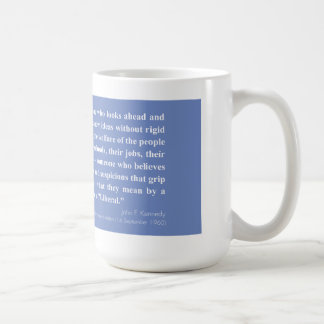 If by Liberal, JFK quote - 15oz Coffee Mug