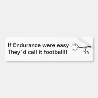 If Endurance riding were easy, Bumper Sticker